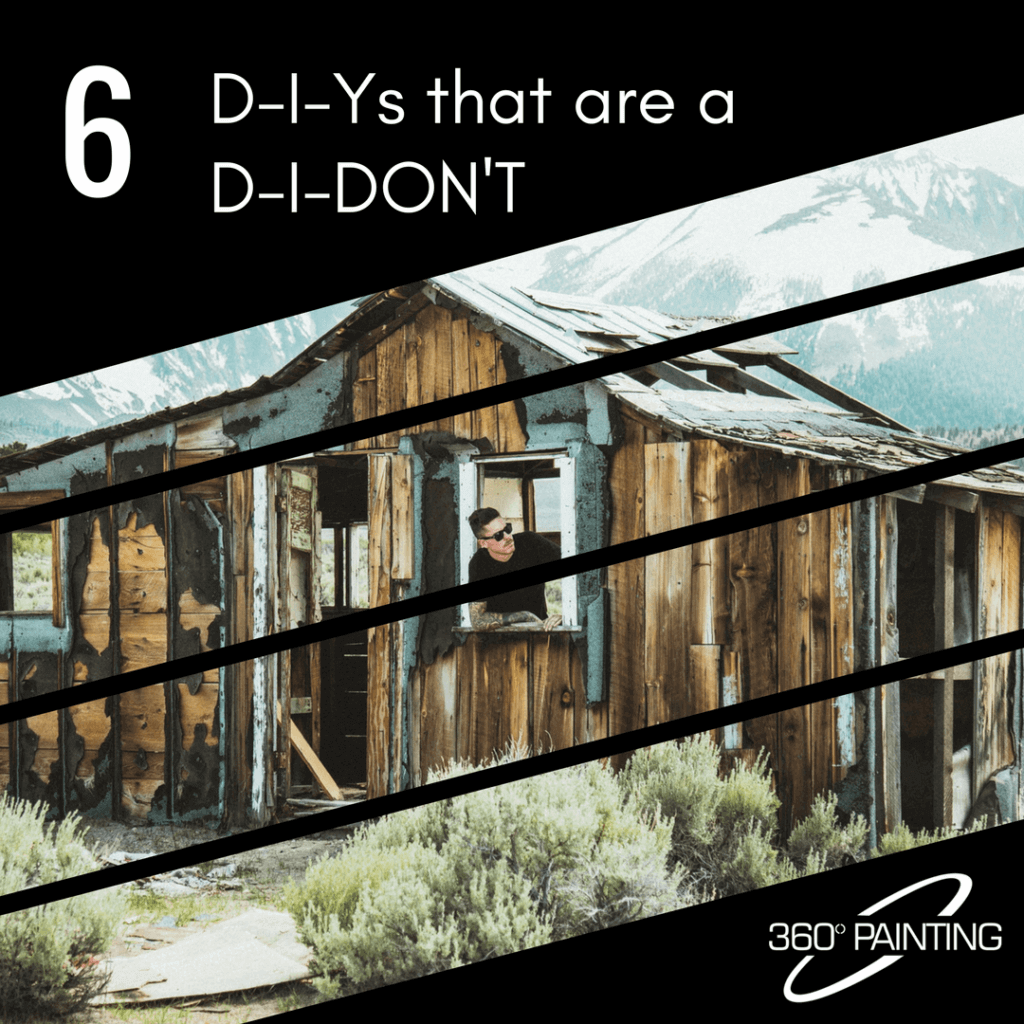 6 D-I-Ys that are a D-I-Don't